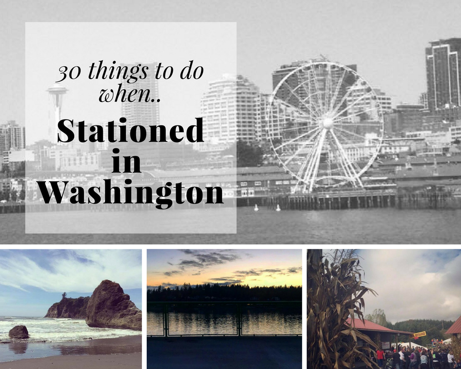 30 things to do when stationed in Washington
